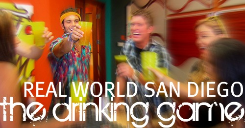 Love Elizabethany The Real World San Diego Drinking Game