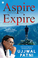 6. Aspire Before You Expire by Ujjwal Patni
