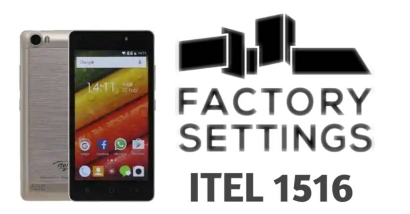 Android phone factory settings Itel 1516