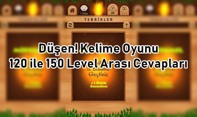 Dusen Kelime Oyunu 120 ile 150 Level Arasi Cevaplar