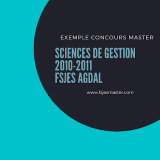 Exemple Concours Master Sciences de Gestion 2010-2011 - Fsjes Agdal