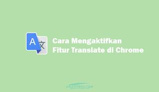 Cara Mudah Mengaktifkan Fitur Google Translate di Google Chrome