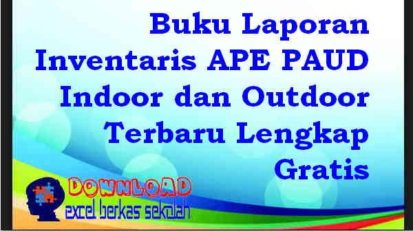Download Buku Laporan Inventaris APE PAUD Indoor dan Outdoor Terbaru Lengkap Gratis