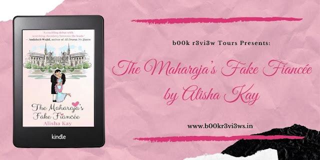 The Maharaja's Fake Fiancée by Alisha Kay Ishithaa Best Book Review Blog