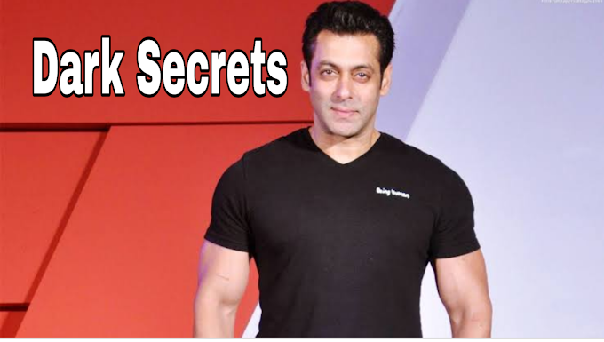 What are some dark secrets of Salman Khan's life?