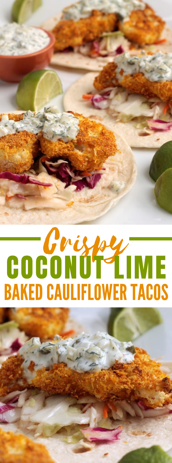 CRISPY COCONUT LIME BAKED CAULIFLOWER TACOS #vegetarian #oilfree