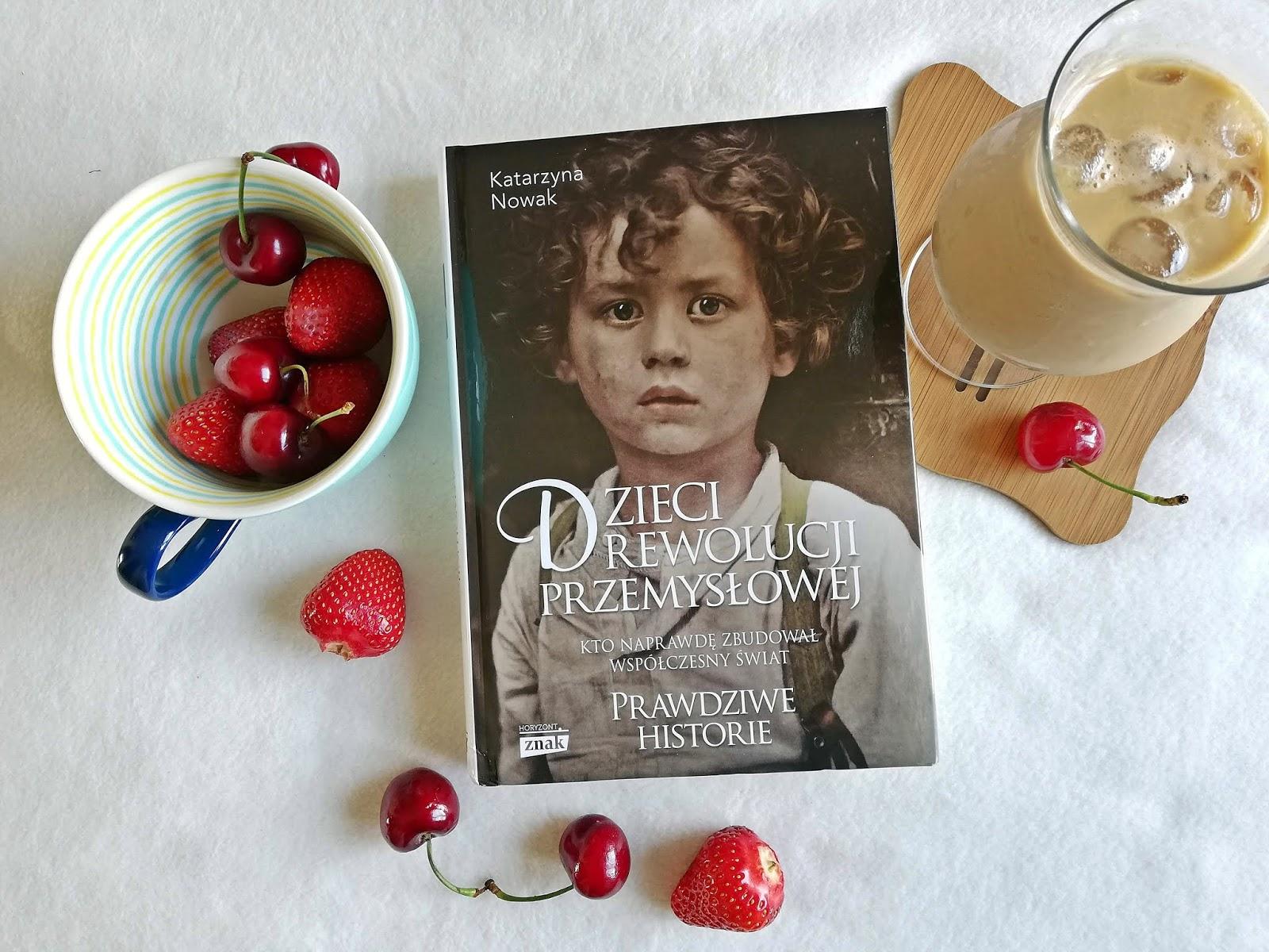 """Poznajcie """"Dzieci rewolucji przemysłowej"""" Katarzyna Nowak"""