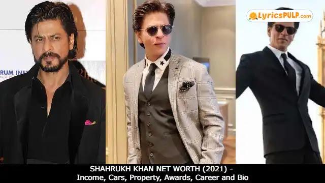 SHAHRUKH KHAN NET WORTH (2021) - Income, Cars, Property, Awards, Career and Bio