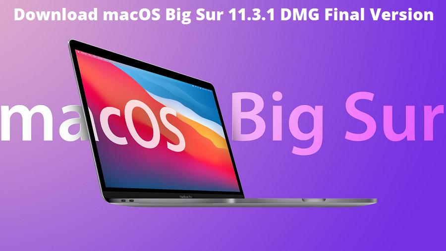 Download macOS Big Sur 11.3.1 DMG