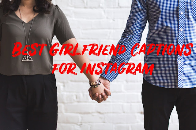 Best captions and quotes for girlfriend on Instagram