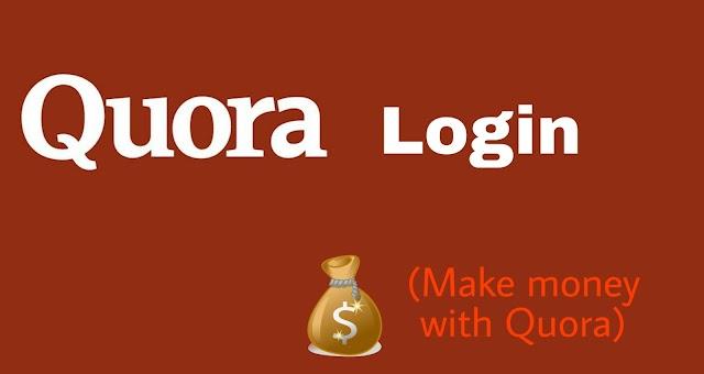 Login Quora: How to make money from quora