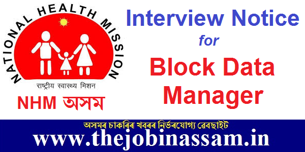 NHM Assam Recruitment 2019: Interview Notice for Block Data Manager