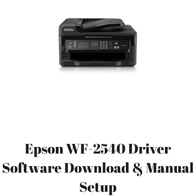 Epson WF-2540 Driver Software Download & Manual Setup