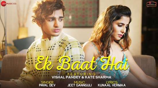 Ek Baat Hai Lyrics Vishal Pandey X Kate Sharma | Payal Dev