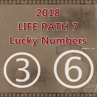 2018 LIFE PATH 7 Lucky Numbers and Days in LOVE and MONEY