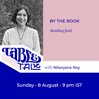 The flyer has a black-and-white portrait of Nilanjana Roy over the logotype 'Table Talk,' which flows into their name. Alongside the photo, against a pink background, the headline 'By the book' and Subhead 'Reading food.' Then, below, the information, 'Sunday, 8 August, 9 p.m. IST'