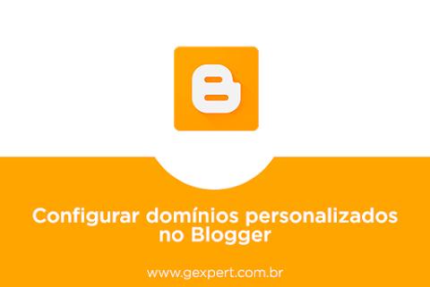 Configurar domínios personalizados no Blogger