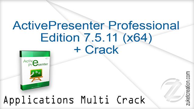 ActivePresenter Professional Edition 7.5.11 (x64) + Crack