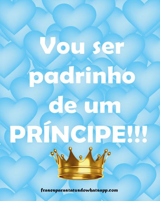 vou ser padrinho de um príncipe