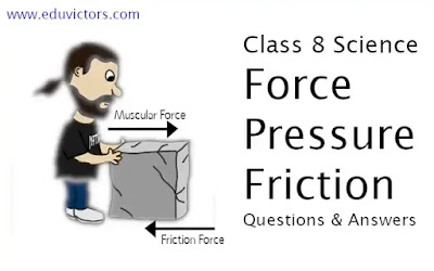 CBSE Class 8 - Science - Force, Pressure and Friction (Short Answer Type Questions)(#eduvictors)(#cbseClass8Science)