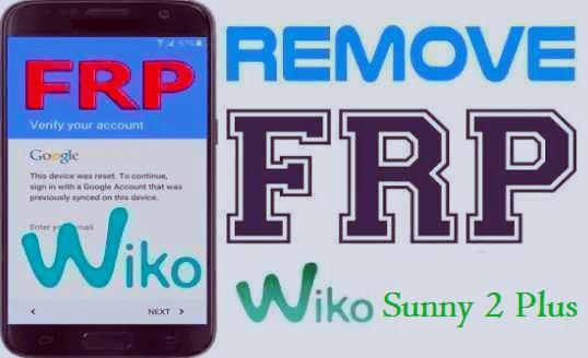 طريقة ،إزالة ،حساب ،غوغل ،من ،هاتف ،Remove، frp ،Wiko، Sunny، 2، Plus