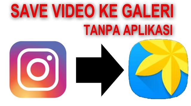 Cara Download Video di Instagram Tanpa Aplikasi Mudah