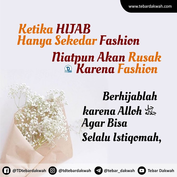 Ketika Hijab Hanya Sekedar Fashion, Niatpun Akan Rusak Karena Fashion