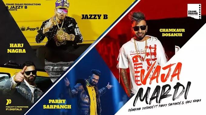 Vaja Mardi Lyrics – Chamkaur Dosanjh | Parry Sarpanch | Ho Gaddiyan De Sheeshe Kale panjabi song