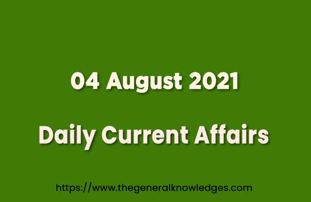 04 August 2021 Current Affairs Question and Answer in Hindi