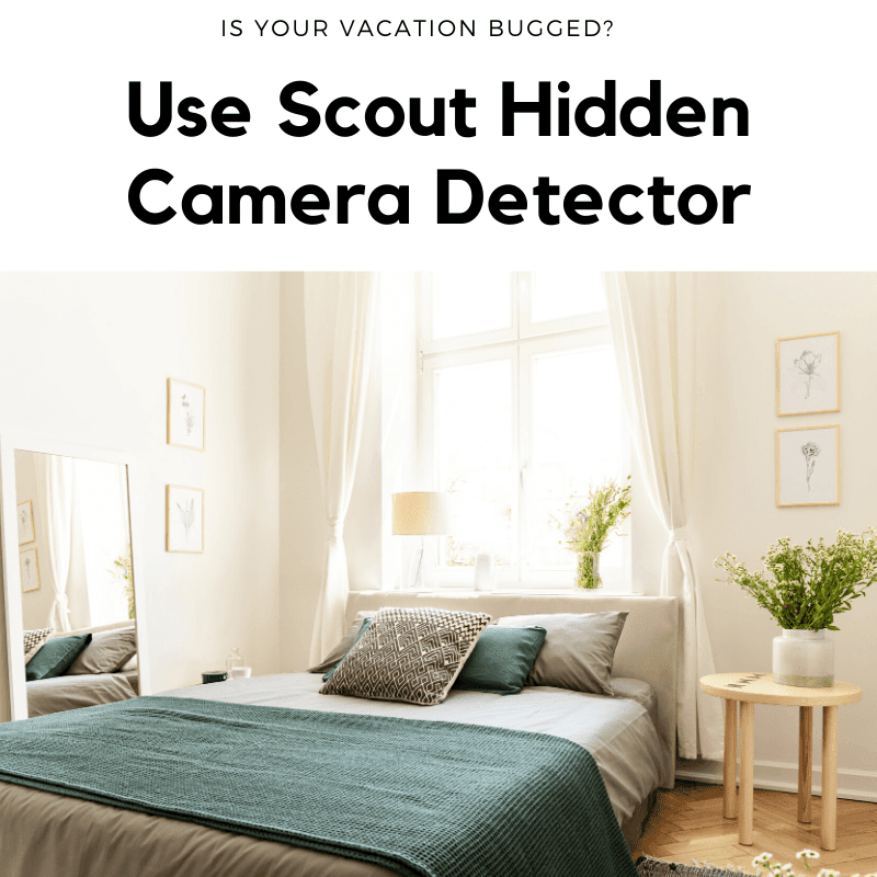 Is Your Vacation Bugged? Use Scout Hidden Camera Detector To ...