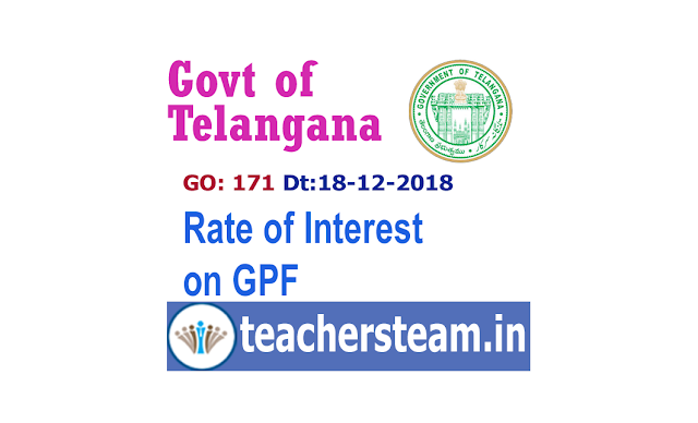 GPF interest rate 7.6% for 01-07-2018 to 30- 09-2018 and 8% for 01-10-2018 to 31-12-2018 vide GO 171 Dt 18-12-2018