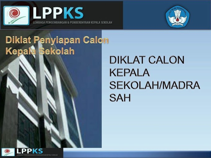 Kriteria dan Syarat Peserta Diklat Calon Kepala Sekolah (CKS)