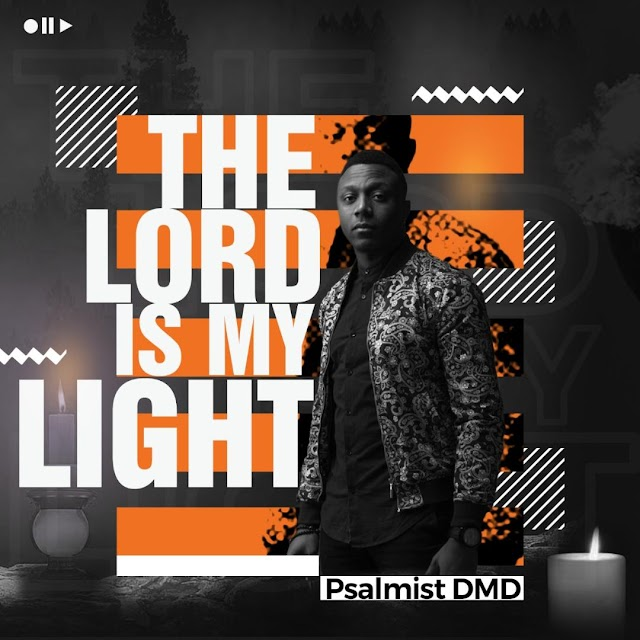 NEW MUSIC: Psalmist DMD - 'The Lord is My Light' [+Official Visuals]