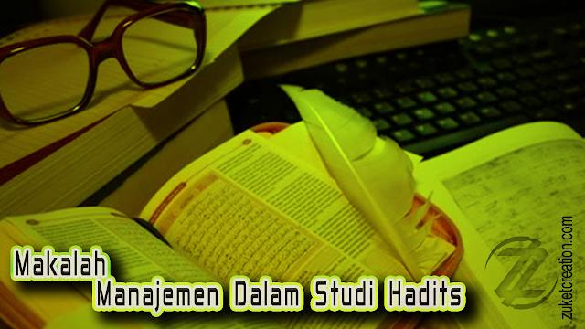 Makalah Manajemen Dalam Studi Hadits