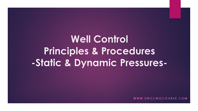 Well Control: Principles and Procedures - Static and Dynamic Pressures