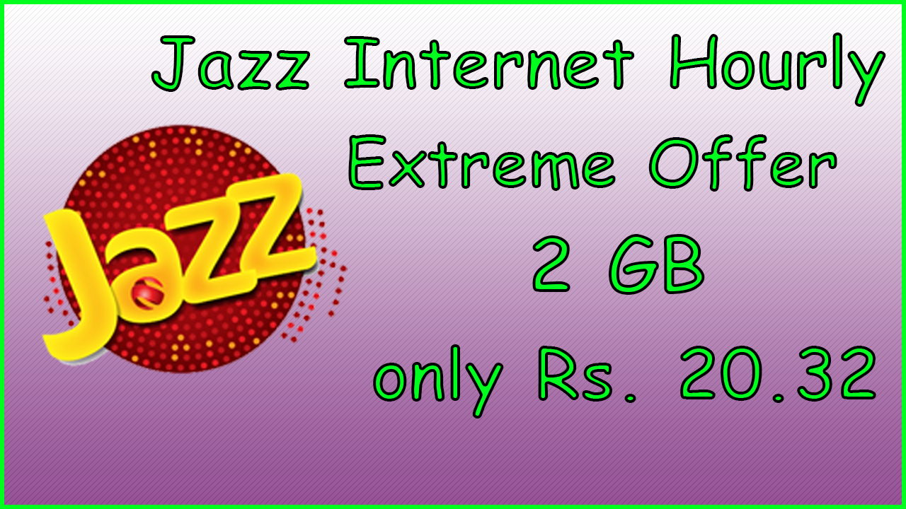 Jazz Internet Hourly Extreme Offer | Jazz Internet Packages | Internet Plans