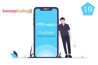 Tutorial Flutter : Double Tap Gesture Konsep Koding