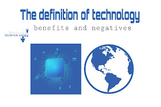 Definition of technology  Benefits negatives