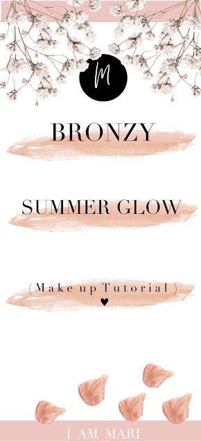 Bronzy Summer Glow Make Up Tutorial