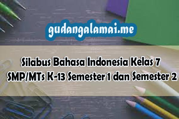 Silabus Bahasa Indonesia Kelas 7 SMPMTs K-13 Semester1 dan Semester 2