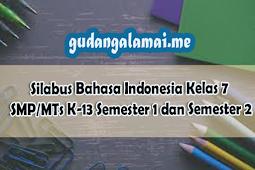 Silabus Bahasa Indonesia Kelas 7 SMP/MTs K-13 Semester 1 dan Semester 2