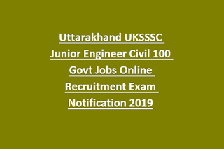 `Uttarakhand UKSSSC Junior Engineer Civil 100 Govt Jobs Online Recruitment Exam Notification 2019