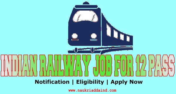 Railway Job for 12 Pass