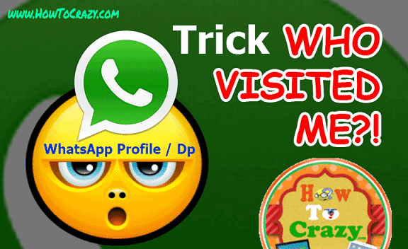 WhatsApp Trick - How To Lnow Who Viewed My WhatsApp Profile
