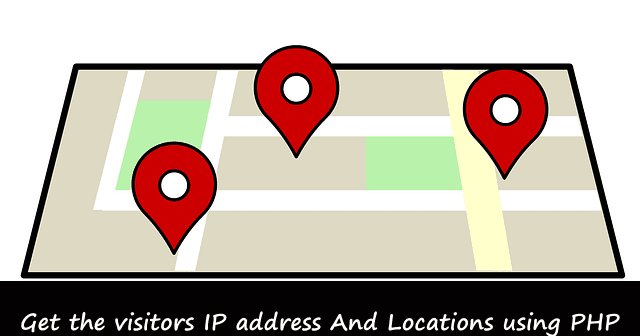 How to Get the Visitors IP Address And Locations using PHP