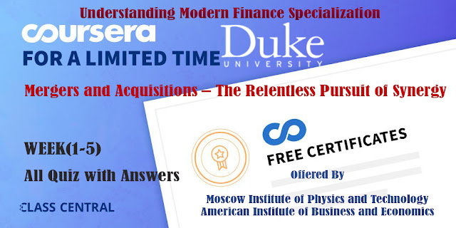 Mergers and Acquisitions – The Relentless Pursuit of Synergy, week (1-5) All Quiz with Answers.