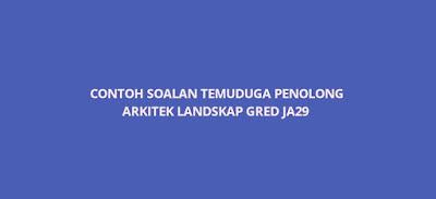 Contoh Soalan Temuduga Penolong Arkitek Landskap JA29