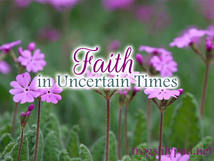 Faith is a lifelong journey. A journey required to make it through any situation. Faith in Uncertain Times.