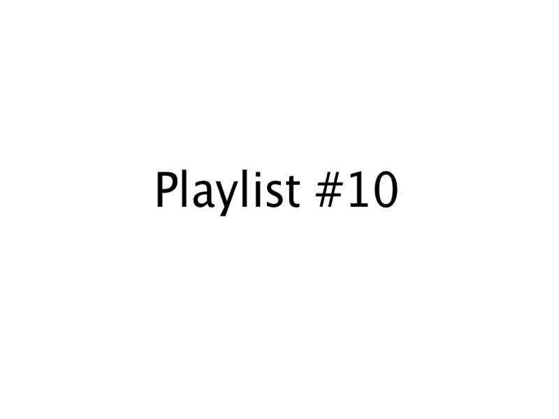 Playlist #10