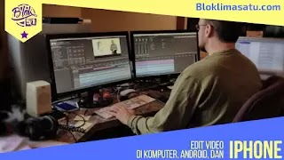 Edit Video di Komputer PC Windows, Andorid, dan iPhone